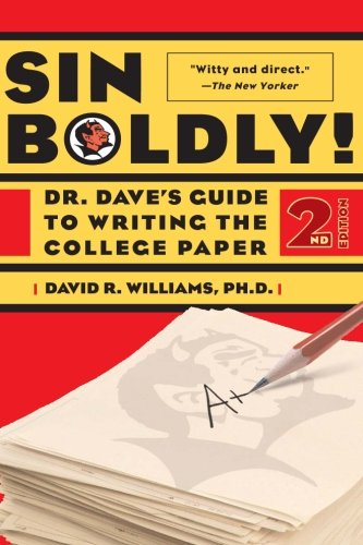 Download Sin Boldly!: Dr. Dave's Guide To Writing The College Paper 0465091598