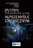 Obliczenia technologiczne w przemysle chemicznym