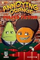 Annoying Orange 3: Pulped Fiction