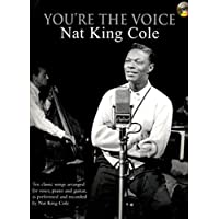 Nat King Cole: (Piano, Vocal, Guitar) (You're the Voice)