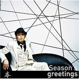 Season's greetings~春(初回盤)(DVD付)