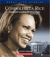 Condoleezza Rice: America's Leading Stateswoman (Great Life Stories)