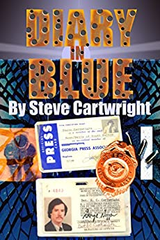 Diary In Blue: from reporter to cop by [Cartwright, Steve]