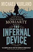 The Infernal Device (A Professor Moriarty Novel)