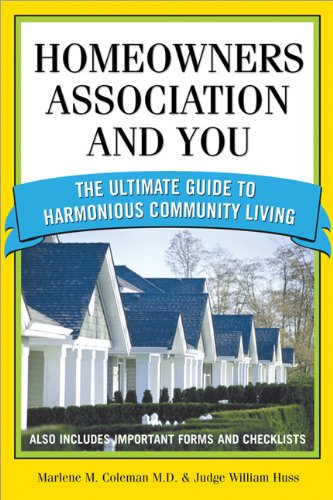 Download Homeowners Association And You: The Ultimate Guide To Harmonious Community Living (You and Your Homeowner's Association) 1572485515