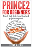 Prince2 for Beginners: Prince2 Study Guide for Certification & Project Management 画像