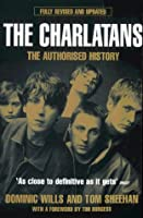 "The ""Charlatans"": The Authorised History"