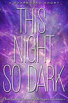 This Night So Dark (The Starbound Trilogy) by [Kaufman, Amie, Spooner, Meagan]
