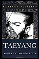 Taeyang Adult Coloring Book: South Korean Dancer and Big Band Member and Songwriter Inspired Coloring Book for Adults (Taeyang Books)