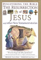 The Resurrection of Jesus and Other New Testament Stories (Discovering the Bible)