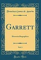 Garrett Vol. 3: Memorias Biographicas (Classic Reprint) (Portuguese Edition)【洋書】 [並行輸入品]