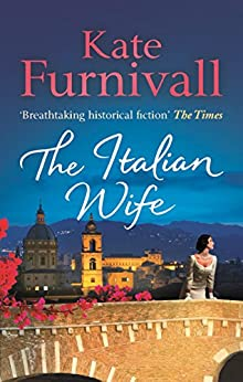 The Italian Wife: 'Breathtaking historical fiction' The Times by [Furnivall, Kate]