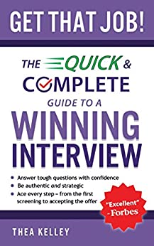 Get That Job!: The Quick and Complete Guide to a Winning Interview by [Kelley, Thea]