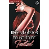 Bound to be Tested (Emergence) (Volume 3)