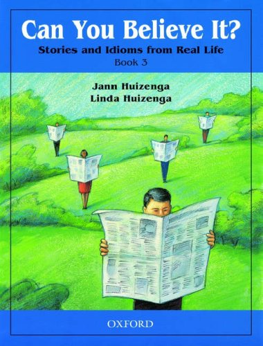 Can You Believe It?: Stories and Idioms from Real Life, Book 3