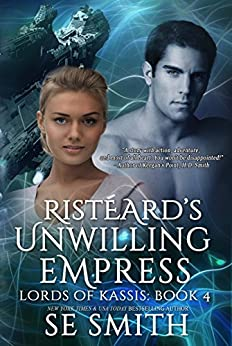 Ristèard Unwilling Empress: Lords of Kassis Book 4: Science Fiction Romance by [Smith, S.E.]