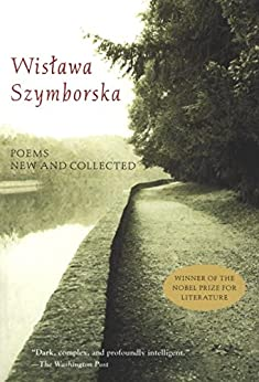 Poems New and Collected by [Szymborska, Wislawa]