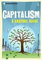 Introducing Capitalism: A Graphic Guide (Introducing (Icon Books))