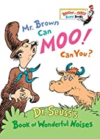 Mr. Brown Can Moo, Can You : Dr. Seuss's Book of Wonderful Noises (Bright and Early Board Books) by Dr. Seuss(1996-11-26)