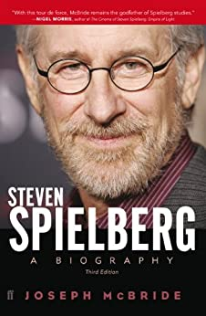 [McBride, Joseph]のSteven Spielberg: A Biography (Third Edition) (English Edition)