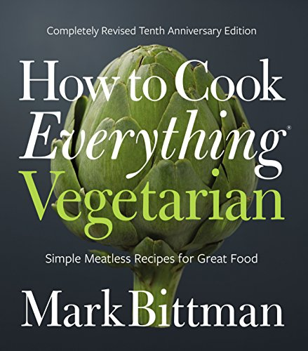 How to Cook Everything Vegetarian: Completely Revised Tenth Anniversary Edition (English Edition)