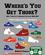 Where'd You Get Those?: New York City's Sneaker Culture: 1