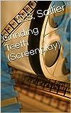 Grinding Teeth (Screenplay) (English Edition)
