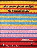 Alexander Girard Designs for Herman Miller (Schiffer Design Book)  2nd edition