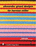 Alexander Girard Designs for Herman Miller (Schiffer Design Book)  2nd edition 画像