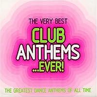 Best Club Anthems... Ever!