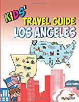 Kids' Travel Guide - Los Angeles: The fun way to discover Los Angeles-especially for kids (Kids' Travel Guide sereis)