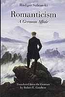 Romanticism: A German Affair