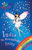Rainbow Magic: India the Moonstone Fairy: The Jewel Fairies Book 1