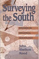 Surveying the South: Studies in Regional Sociology