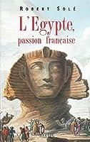 L'Egypte, Passion Francaise