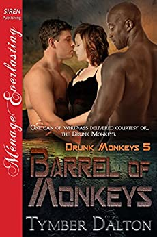 Barrel of Monkeys [Drunk Monkeys 5] (Siren Publishing Menage Everlasting) by [Dalton, Tymber]