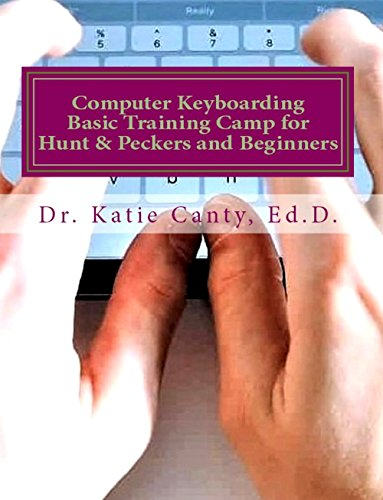 Computer Keyboarding  Basic Training Camp for Hunt & Peckers and Beginners: Type fast and accurate with all 10 fingers in 2 weeks (Need or Want Computer Skills? Book 5) (English Edition)
