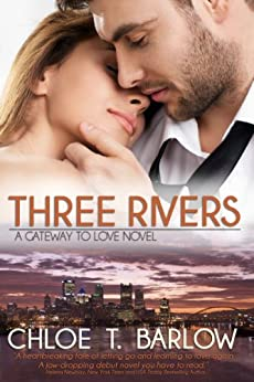 Three Rivers (A Gateway to Love Novel Book 1) by [Barlow, Chloe T.]