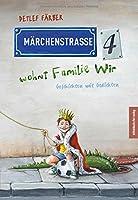 Maerchenstrasse 4 wohnt Familie Wir: Geschichten mit Gedichten