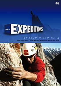 Expeditions Vol.2 クライミング・ザ・ビッグ・ウォール [DVD]