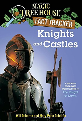 Knights and Castles: A Nonfiction Companion to Magic Tree House #2: The Knight at Dawn (Magic Tree House (R) Fact Tracker)の詳細を見る