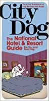 City Dog: Hotels & Resorts for You and Your Dog