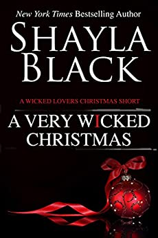 A Very Wicked Christmas - A Wicked Lovers Short Story by [Black, Shayla]