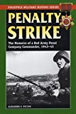 Penalty Strike: The Memoirs of a Red Army Penal Company Commander, 1943-45 (Stackpole Military History Series) (English Edition)