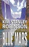 Blue Mars: Blue Mars Mars Trilogy Bk. 3