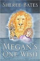 Megan's One Wish