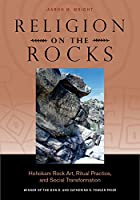 Religion on the Rocks: Hohokam Rock Art, Ritual Practice, and Social Transformation