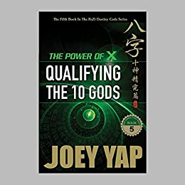 The Power of X: Qualifying The Ten Gods (Book 5) by [Yap, Joey]