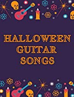 """Halloween Guitar Songs: Guitar Tab Journal For Wicked Music Students & Teachers To Write In Chords - 8.5""""x11"""" Inches Notepad With Black Horizontal Lines, Blank Chord Spaces, Staffs & Notes - 120 Pages Orange Purple Sugarskull Decor Cover"""