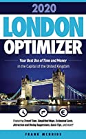 London Optimizer 2020: Your Best Use of Time and Money in the Capital of the United Kingdom